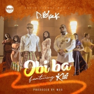 D-Black - Obi Ba ft. KiDi